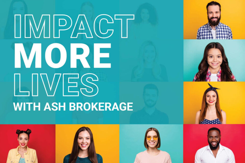 Impact More Lives With Ash Brokerage